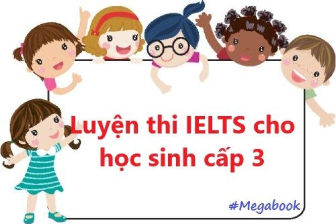 luyen-thi-ielts-cho-hoc-sinh-cap-3-anh-thumb